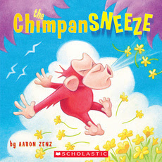 The Chimpansneeze - Aaron Zenz - Reading List Children's favorites
