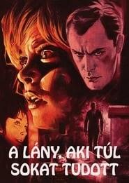 A lány, aki túl sokat tudott online magyarul videa néz teljes film alcim magyar 1963