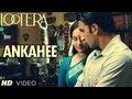 Lootera : Ankahee Lyrics