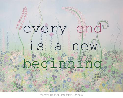 Every End Is A New Beginning Beginning Quotes Quotespicturescom