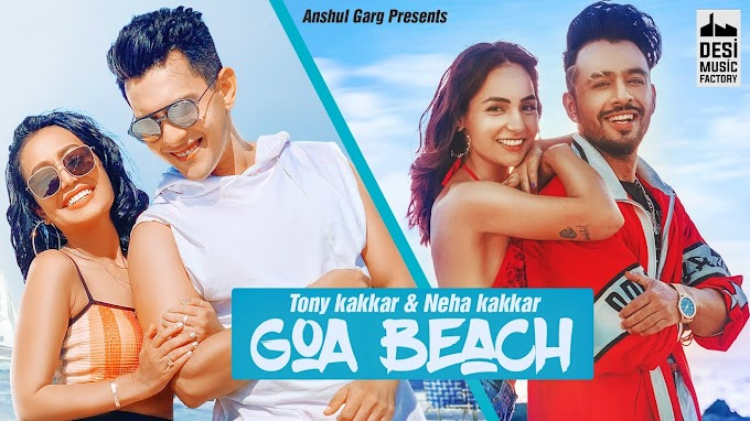 GOA BEACH - Tony Kakkar & Neha Kakkar Lyrics in Hindi and English