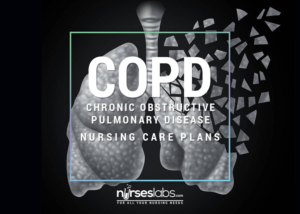 Chronic Obstructive Pulmonary Disease COPD Nursing Care Plans