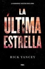 La última estrella (La quinta ola III) Rick Yancey