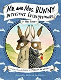 Mr. and Mrs. Bunny: Detectives Extraordinaire! by Polly Horvath