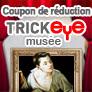 Coupon de réduction TRICK EYE musée