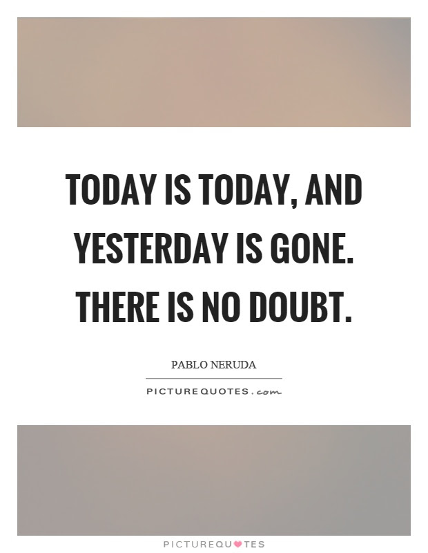 Yesterday Is Gone Quotes Sayings Yesterday Is Gone Picture Quotes