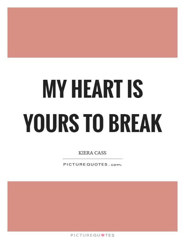 My Heart Is Yours Quotes Sayings My Heart Is Yours Picture Quotes