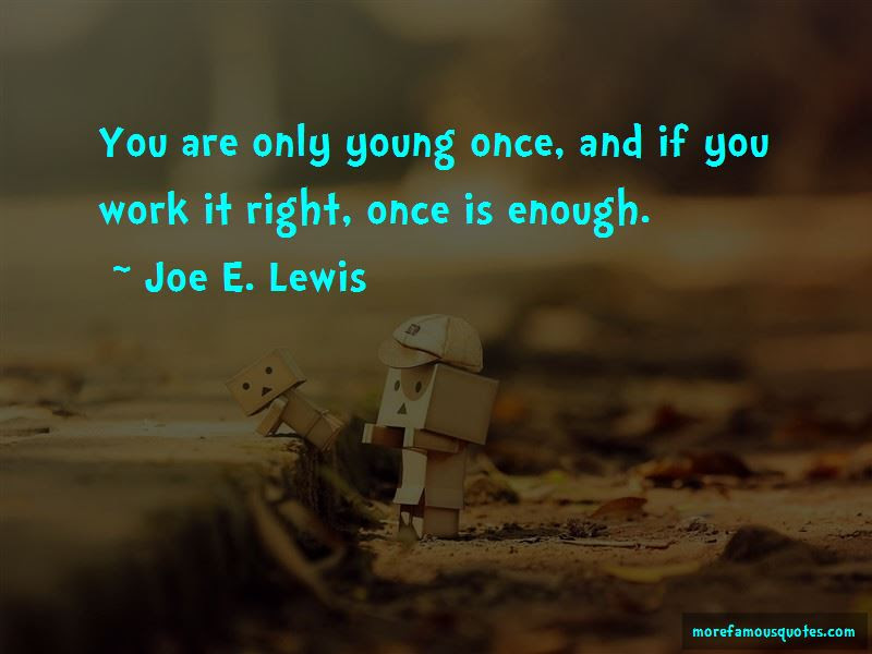 Only Young Once Quotes Top 44 Quotes About Only Young Once From