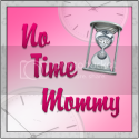 No Time Mommy