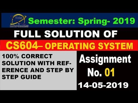CS604 Assignment 1 Solution Spring 2019 with Step by Step Guide and Reference
