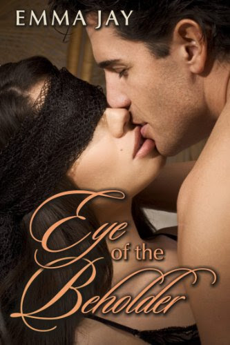 Eye of the Beholder, An Erotic Romance by Emma Jay
