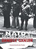 Daniele Ganser : NATO's Secret Armies