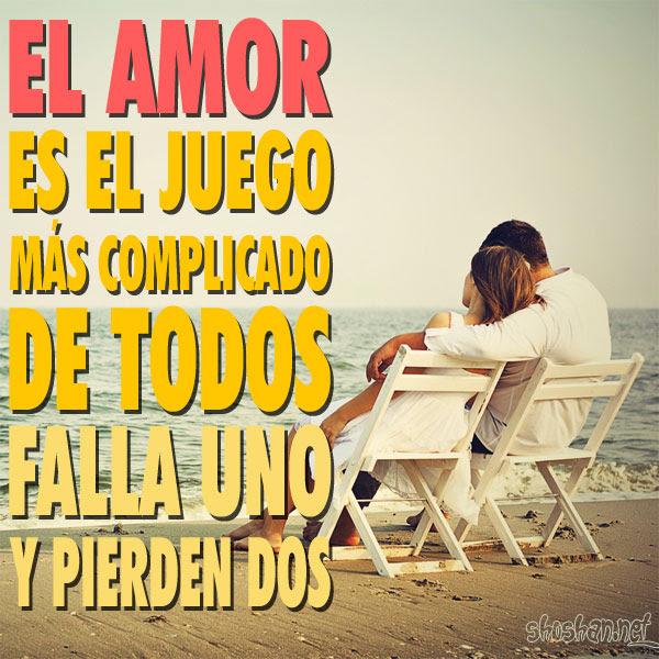 Imagenes Con Frases Amor El Amor Es El Juego Mas Complicado De