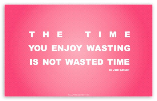 Time You Enjoy Wasting Is Not Wasted Time Quote Retro Pink 4k