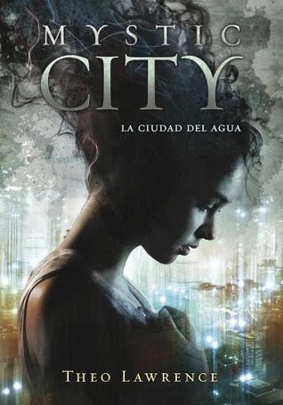 Mystic City. La ciudad del agua (Mystic City, #1)