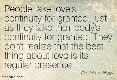 People Take Loves Continuity For Granted Just As They Take Their