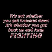Its Not Whether You Got Knocked Down Its Whether You Get Back Up