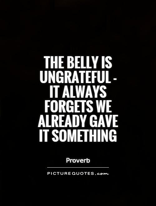 Quotes About Ungrateful Person 27 Quotes