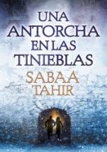 Una antorcha en la tinieblas (Una llama entre cenizas II) Sabaa Tahir