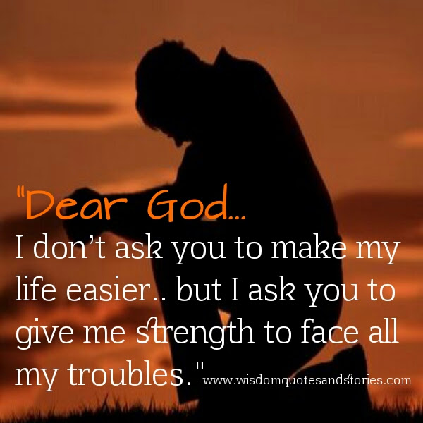 God Give Me Strength Quotes Quotes About Strength