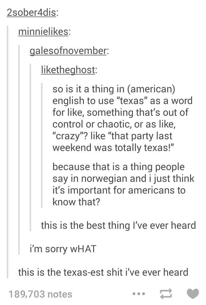 Yall Norwegians Use The Word Texas As Slang To Mean Crazy