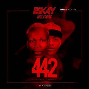 Download Music Mp3:- Eskay Ft Femex – 442