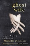 Ghost Wife: A Memoir of Love and Defiance