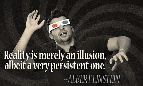 Luxury Reality Is An Illusion Quotes