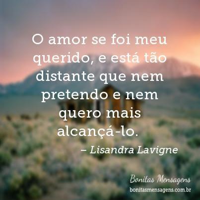 O Amor Se Foi Meu Querido E Está Tão Distante Que Nem Pretendo E