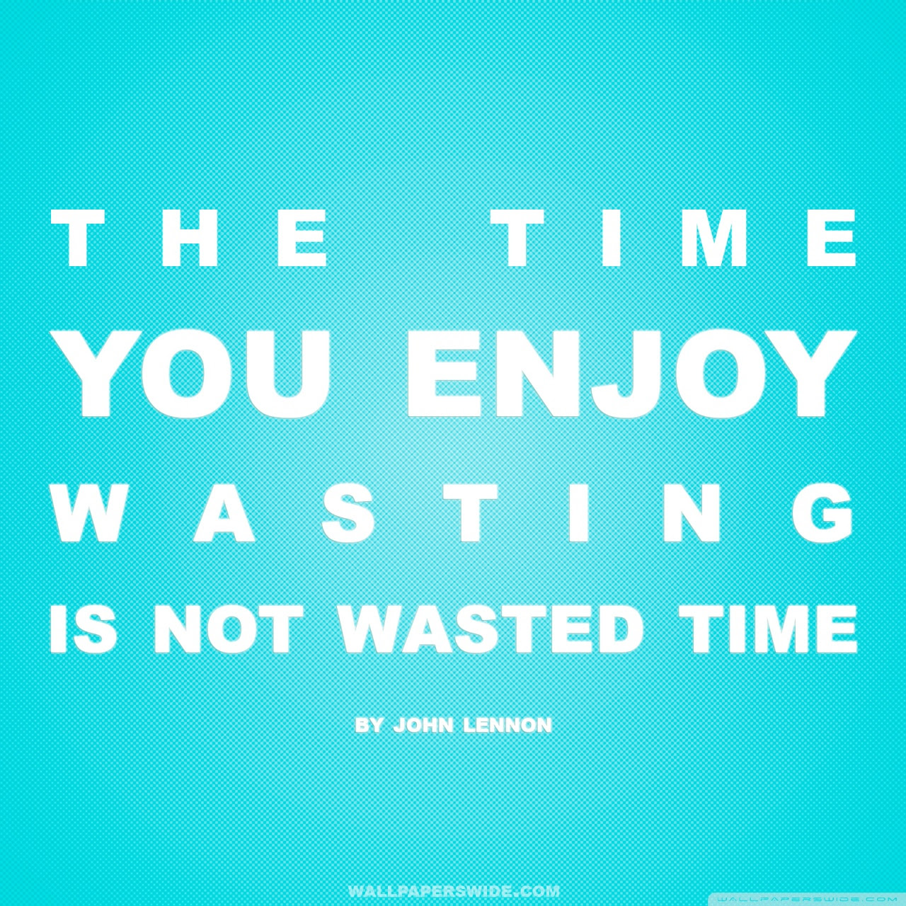 Time You Enjoy Wasting Is Not Wasted Time Quote Retro Blue 4k