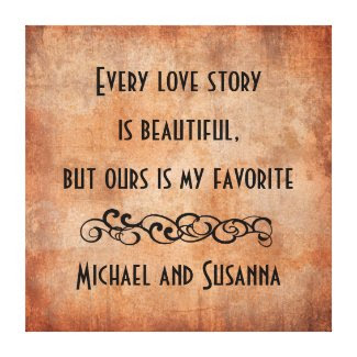 Every Love Story is Beautiful Personalized Quote