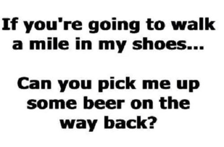 If You Gonna Walk In My Shoes Funny Pictures Quotes Memes Funny