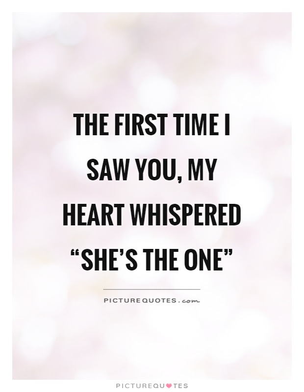 The First Time I Saw You My Heart Whispered Shes The Picture