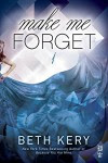 Make Me Forget - Beth Kery