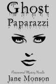 Ghost Paparazzi: Paranormal Mystery Novella