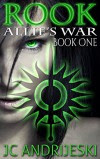 Rook (Allie's War Book 1) - JC Andrijeski