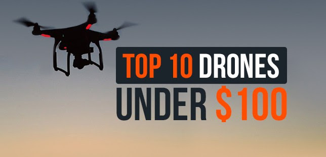 Best Drones Under 100 Holidays 2018 Cheap Drones With Camera