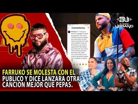 FARRUKO SE MOLESTA CON EL PUBLICO Y LES DICE DE TODO VIENE CON CANCION QUE SUPERARA A PEPAS