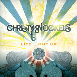 Life Light Up by Christy Nockels | CD Reviews And Information | NewReleaseTuesday.com