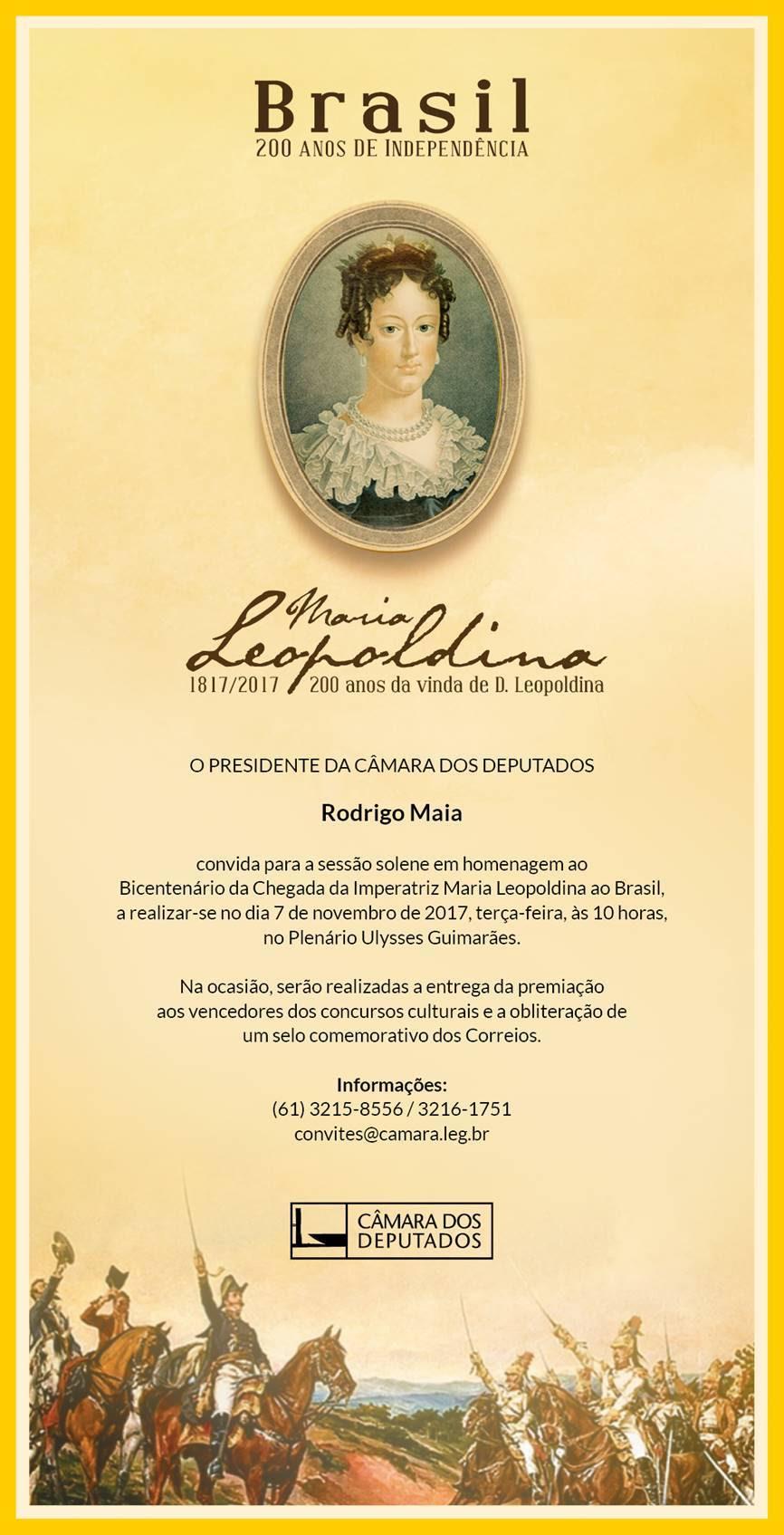 Convite da Câmara dos Deputados para a sessão solene em homenagem aos 200 da chegada de D. Maria Leopoldina ao Brasil.