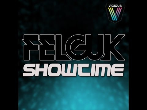 Felguk - Showtime (Original Mix)