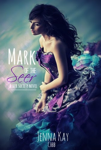 Mark of the Seer (Seer Society Series) by Jenna Kay