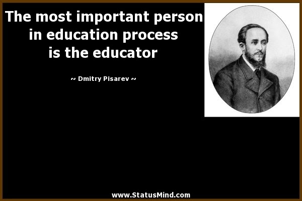 The Most Important Person In Education Process Is Statusmindcom