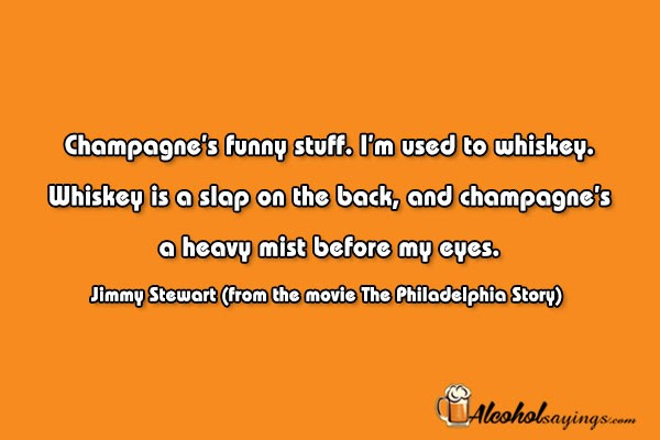 Champagnes Funny Stuff Im Used To Whiskey Alcohol Sayings