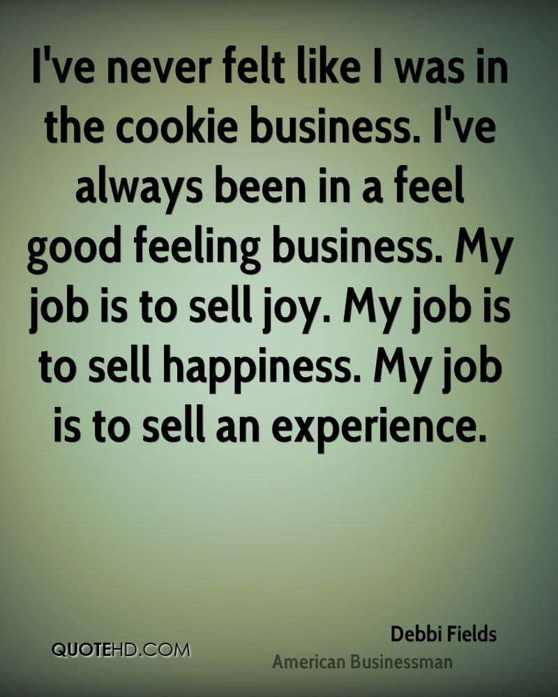 Debbi Fields Happiness Quotes Quotehd