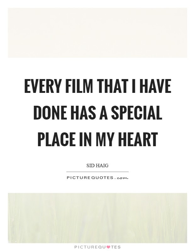 Every Film That I Have Done Has A Special Place In My Heart