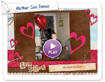 Click to play Mother Son Dance