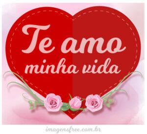 Te Amo Minha Vida Frases De Eu Te Amo Para Compartilhar