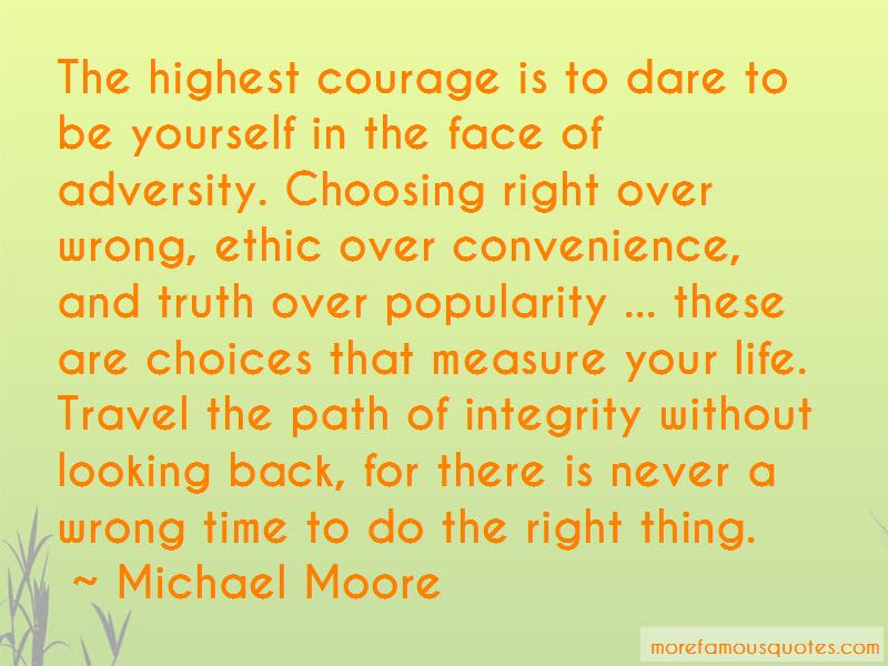 Quotes About Choosing Right Path Top 8 Choosing Right Path Quotes