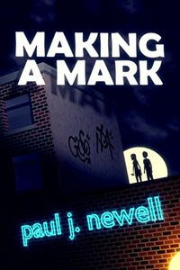 Making a Mark by Paul J. Newell